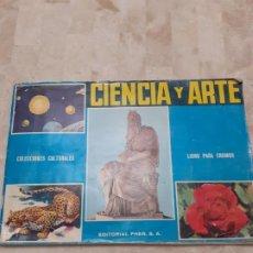 Coleccionismo Álbum: ALBUM CIENCIA Y ARTE COMPLETO. Lote 195032726