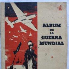 Coleccionismo Álbum: ALBUM DE CROMOS LA GUERRA MUNDIAL. EDICIONES ALVARO PEREZ 1945. COMPLETO. Lote 195197338