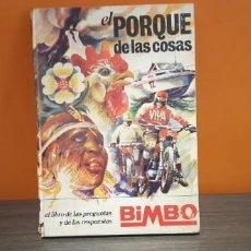Coleccionismo Álbum: ANTIGUO ALBUM COMPLETO TAPA DURA EL PORQUE DE LAS COSAS DE BIMBO. Lote 195488801