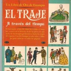 Colecionismo Caderneta: UN LIBRO DE ORO DE ESTAMPAS. Nº 57. EL TRAJE A TRAVÉS DEL TIEMPO. ¡¡ÁLBUM COMPLETO!!. NOVARO(P/B3). Lote 198202371