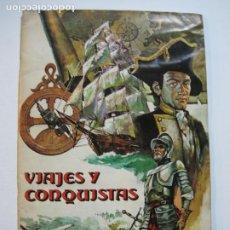 Coleccionismo Álbum: VIAJES Y CONQUISTAS-ALBUM COMPLETO-EDITORIAL RUIZ ROMERO-VER FOTOS-(V-20.025). Lote 204320227
