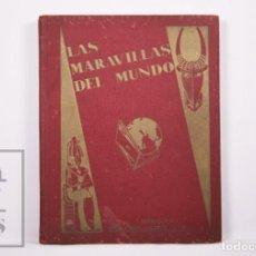 Coleccionismo Álbum: ANTIGUO ÁLBUM DE CROMOS COMPLETO LAS MARAVILLAS DEL MUNDO - NESTLÉ, AÑO 1932. Lote 205102327