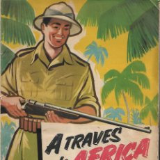 Coleccionismo Álbum: ALBUM DE CROMOS TITULADO COMPLETO A TRAVES DE AFRICA Nº 1. CHOCOLATES BATANGA. AÑOS 50 BUEN ESTADO. Lote 206883997