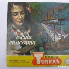 Coleccionismo Álbum: ÁLBUM DE CROMOS - ESCALA EN OCEANÍA - COMPLETO - CHOCOLATES TORRAS - AÑO 1963.. Lote 207856905