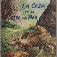 Coleccionismo Álbum: ALBUM - LA CAZA EN LA SELVA Y EL MAR. EXCLUSIVAS TRIUNFO. AÑOS 50 -COMPLETO. Lote 217313430