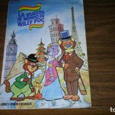Coleccionismo Álbum: ALBUM DE CROMOS LA VUELTA AL MUNDO DE WILLY FOG - COMPLETO Y EN BUEN ESTADO (MAGA, 1983). Lote 222748252