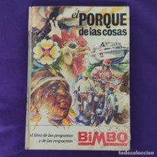 Coleccionismo Álbum: ALBUM COMPLETO. EL PORQUE DE LAS COSAS. BIMBO. TAPA DURA. AÑO 1971. 211 CROMOS.. Lote 229061083