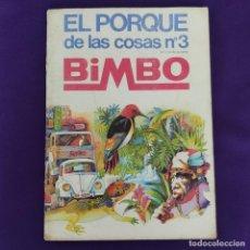 Coleccionismo Álbum: ALBUM COMPLETO. EL PORQUE DE LAS COSAS Nº3. BIMBO. 1973. CON 217 CROMOS.. Lote 229190965
