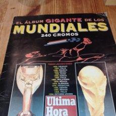 Coleccionismo Álbum: EL ÁLBUM GIGANTE DE LOS MUNDIALES 240 CROMOS COMPLETO ÚLTIMA HORA. Lote 229784190