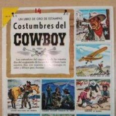 Coleccionismo Álbum: COSTUMBRES DEL COWBOY - ALBUM CROMOS COMPLETO - EL LIBRO DE ORO DE ESTAMPAS - N.14 - NOVARO. Lote 235842195