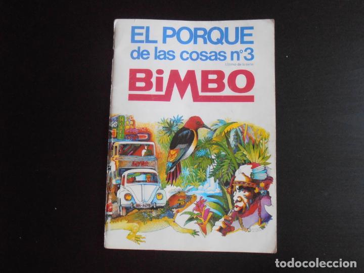 ALBUM DE CROMOS, EL PORQUE DE LAS COSAS Nº3, BIMBO, VACIO, PLANCHA (Coleccionismo - Cromos y Álbumes - Álbumes Completos)