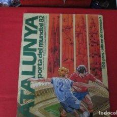 Coleccionismo Álbum: CATALUNYA PORTA DEL MUNDIAL 82 FUTBOL. Lote 278364448