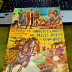 Coleccionismo Álbum: HISTORIAS DE CONQUISTADORES REF-6932. Lote 288676828