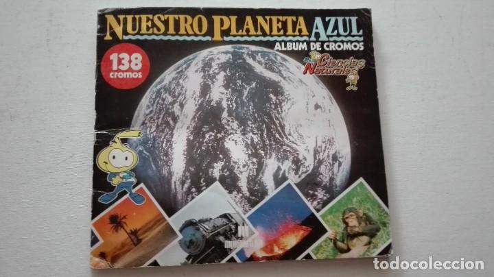 ALBUM CROMOS NUESTRO PLANETA AZUL (Coleccionismo - Cromos y Álbumes - Álbumes Completos)