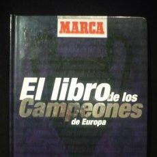 Álbum de fútbol completo: EL LIBRO DE LOS CAMPEONES DE EUROPA. MARCA. FALTA CROMO 29,30,75,91. 196 PAG. Lote 26448521