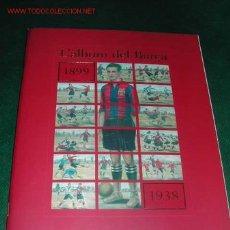 Álbum de fútbol completo: EL ALBUM DEL BARÇA 3 VOLS 1899-1938, 1939-1972, 1973-1999. Lote 15525266