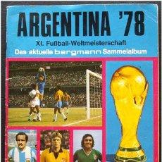 Álbum de fútbol completo: ALBUM DE CROMOS MUNDIAL ARGENTINA 78 - ED. BERGMANN (ALEMANIA) - 100% COMPLETO. Lote 24978900