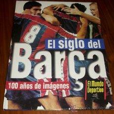 Álbum de fútbol completo: EL SIGLO DEL BARÇA 100 AÑOS DE IMAGENES. -- VACIO --. Lote 27459985