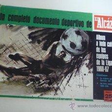 Álbum de fútbol completo: ÁLBUM FÚTBOL LIGA 1966-1967 ( EL ALCÁZAR ) HISTORIA GRÁFICA Y FICHAS CLUBS, VER FOTOS ADICIONALE. Lote 29100759