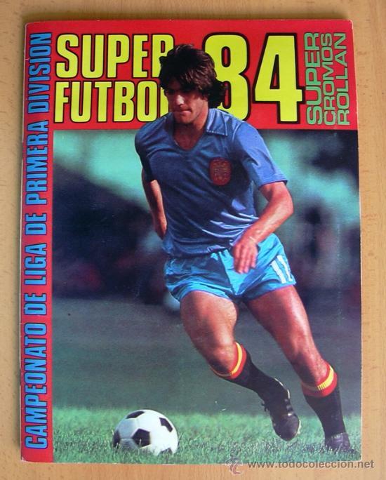 ÁLBUM SUPER FÚTBOL 84, 1984 - EDITORIAL ROLLÁN - COMPLETO - VER EXPLICACIONES EN INTERIOR (Coleccionismo Deportivo - Álbumes y Cromos de Deportes - Álbumes de Fútbol Completos)