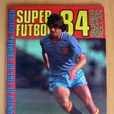 Álbum de fútbol completo: ÁLBUM SUPER FÚTBOL 84, 1984 - EDITORIAL ROLLÁN - COMPLETO - VER EXPLICACIONES EN INTERIOR. Lote 31957516