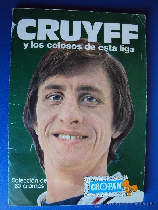 (AL-638)ALBUM CROMOS CRUYFF Y LOS COLOSOS DE ESTA LIGA DE CROPAN(COMPLETO) (Coleccionismo Deportivo - Álbumes y Cromos de Deportes - Álbumes de Fútbol Completos)