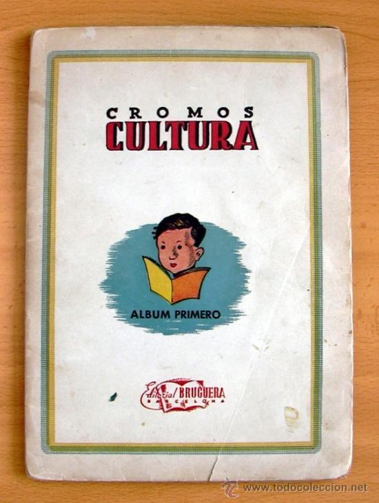 CROMOS CULTURA ALBUM PRIMERO - EDITORIAL BRUGUERA 1942 - COMPLETO - VER FOTOS INTERIORES (Coleccionismo Deportivo - Álbumes y Cromos de Deportes - Álbumes de Fútbol Completos)