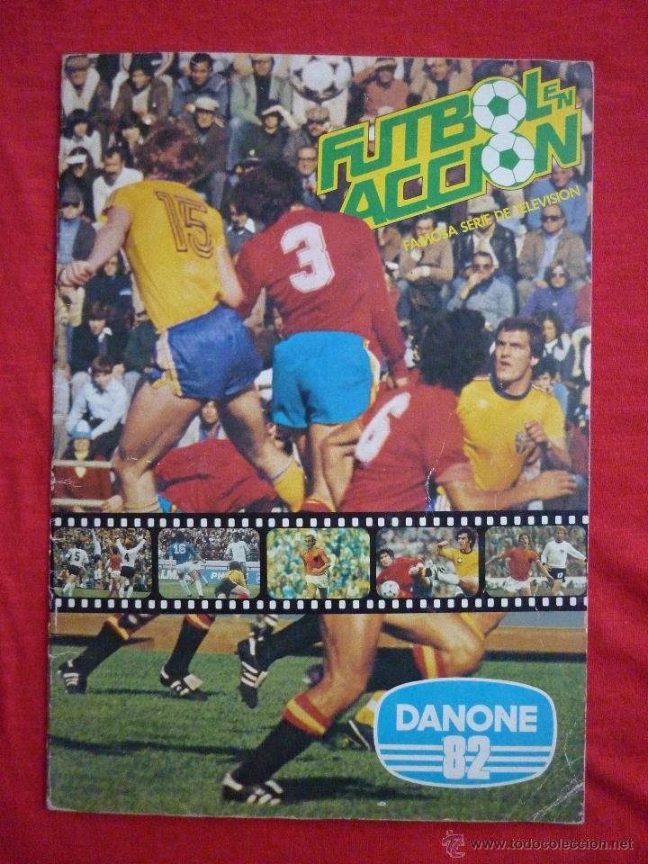 ALBUM DE CROMOS-''FUTBOL EN ACCIÓN'' (DANONE, 1981),COMPLETO,CROMOS BIEN PEGADOS, BUEN ESTADO (Coleccionismo Deportivo - Álbumes y Cromos de Deportes - Álbumes de Fútbol Completos)