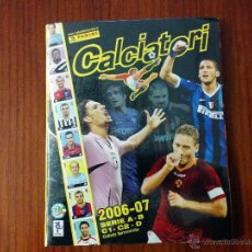 Álbum de fútbol completo: ALBUM COMPLETO LIGA ITALIANA CALCIATORI 2006-07. Lote 46683416