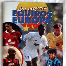 Álbum de fútbol completo: ALBUM DE CROMOS COMPLETO LOS MEJORES EQUIPOS DE EUROPA 96 / 97 1996 -1997 //NUEVO//. Lote 48581265