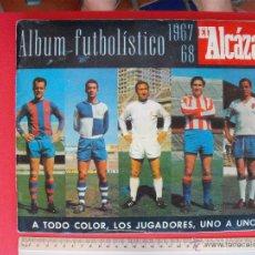 Álbum de fútbol completo: ALBUM FUTBOLISTICO 1967-68 EL ALCAZAR COMPLETO. Lote 51455123