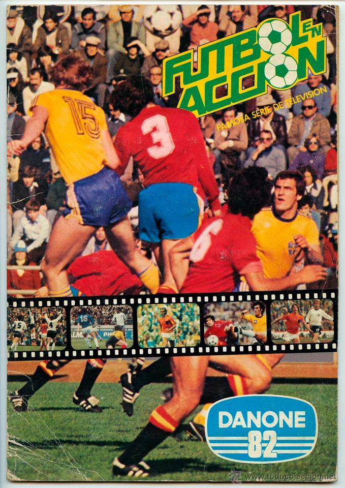 ALBUM DE CROMOS - FÚTBOL EN ACCIÓN - DANONE - 1981 (COMPLETO - 96 CROMOS) (Coleccionismo Deportivo - Álbumes y Cromos de Deportes - Álbumes de Fútbol Completos)