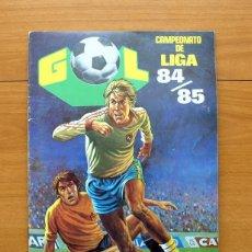 Álbum de fútbol completo: GOL - CAMPEONATO DE LIGA 84-85, 1984-1985 - COMPLETO - EDITORIAL MAGA. Lote 59558451