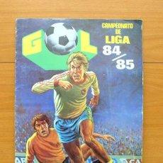 Álbum de fútbol completo: GOL - CAMPEONATO DE LIGA 84-85, 1984-1985 - COMPLETO - EDITORIAL MAGA. Lote 59559467
