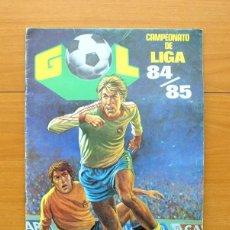 Álbum de fútbol completo: GOL - CAMPEONATO DE LIGA 84-85, 1984-1985 - COMPLETO - EDITORIAL MAGA. Lote 59559527