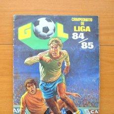 Álbum de fútbol completo: GOL - CAMPEONATO DE LIGA 84-85, 1984-1985 - EDITORIAL MAGA - COMPLETO - VER FOTOS INTERIORES. Lote 59841640
