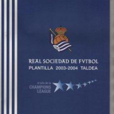 Álbum de fútbol completo: ÁLBUM REAL SOCIEDAD DE SAN SEBASTIÁN PLANTILLA 2003-2004 EL AÑO DE LA CHAMPIONS COMPLETO SIN PEGAR. Lote 62414420