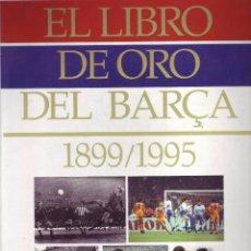 Álbum di calcio completo: EL LIBRO DE ORO DEL BARÇA 1899/ 1995 - EL PERIODICO. Lote 69938549