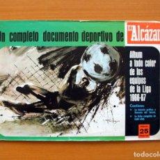Álbum de fútbol completo: LIGA 1966-1967, 66-67 - EL ALCÁZAR - COMPLETO. Lote 75682139