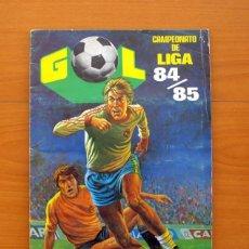 Álbum de fútbol completo: GOL - CAMPEONATO DE LIGA 84-85, 1984-1985 - EDITORIAL MAGA - COMPLETO - VER FOTOS INTERIORES . Lote 75690987