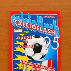 Álbum de fútbol completo: CALCIOFLASH 95 - ÁLBUM ITALIANO 1994-1995, 94-95 - COMPLETO - LA STELLE DEL MONDIALE. Lote 76566367