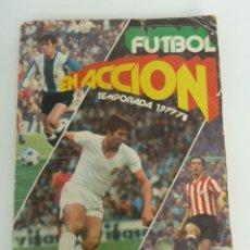 Álbum de fútbol completo: ALBUM FUTBOL EN ACCIÓN TEMPORADA 1977 1978 77 78 EDITORIAL PACOSA DOS COMPLETO. Lote 86644232