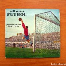 Álbum de fútbol completo: FUTBOL JUGADORES 1ª DIVISIÓN 1960-1961, 60-61 - EDITORIAL FERCA - COMPLETO, VER FOTOS INTERIORES. Lote 97706679