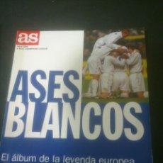 Álbum de fútbol completo: ASES BLANCOS REAL MADRID EL ALBUM DE LA LEYENDA EUROPEA AS. Lote 103287699