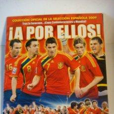 Álbum di calcio completo: ALBUN DE CROMOS COMPLETO DE (A POR ELLOS) SELECCION ESPAÑOLA 2009 (#). Lote 111453847