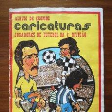 Álbum de fútbol completo: ALBUM DE CROMOS LIGA PORTUGUESA 1976/77 76/77 CARICATURAS JOGADORES FUTEBOL EDIÇAO SORCARIUS. Lote 126947259