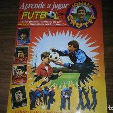 Álbum de fútbol completo: ALBUM APRENDE A JUGAR A FUTBOL CON JOHAN CRUYFF - COMPLETO (VER DESCRIPCION Y FOTOS) . Lote 134793602