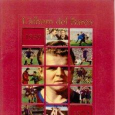 Álbum de fútbol completo: ALBUN DE CROMOS COMPLETO DEL CENTRENARIO DEL F.C.BARCELONA . Lote 135175258