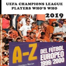 Álbum de fútbol completo: 2019 UCL PLAYERS WHO'S WHO + A-Z DEL FÚTBOL EUROPEO 1999/2000. - LOT X 2 (BY JORGE JM) #. Lote 144045678