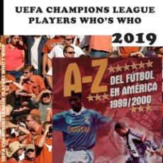 Álbum de fútbol completo: 2019 UCL PLAYERS WHO'S WHO + A-Z DEL FÚTBOL EN AMÉRICA 1999/2000. - LOT X 2 (BY JORGE JM) #. Lote 144045938